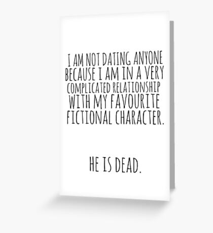 complicated relationship with my favourite fictional character Greeting Card