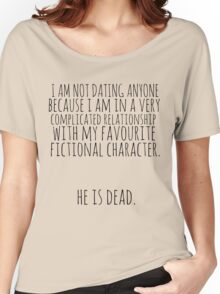 complicated relationship with my favourite fictional character Women's Relaxed Fit T-Shirt