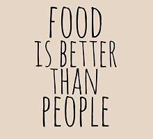 food is better than people T-Shirt