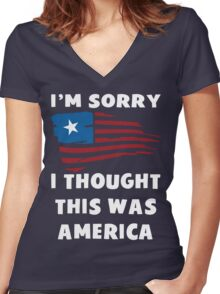 I'm Sorry I Thought This Was America T Shirt Women's Fitted V-Neck T-Shirt
