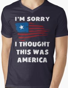 I'm Sorry I Thought This Was America T Shirt Mens V-Neck T-Shirt