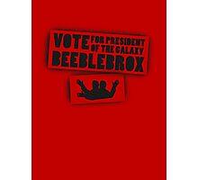 Vote Beeblebrox  Photographic Print