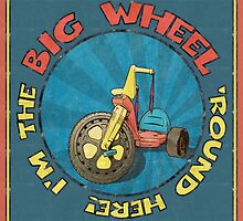 I'm the BIG WHEEL 'round here!  by torg