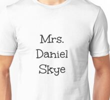 Mrs. Daniel Skye Unisex T-Shirt