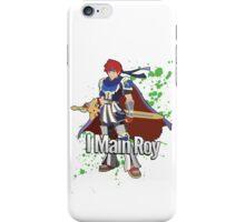 I Main Roy - Super Smash Bros. iPhone Case/Skin
