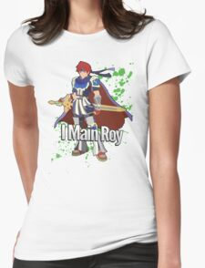 I Main Roy - Super Smash Bros. Womens Fitted T-Shirt