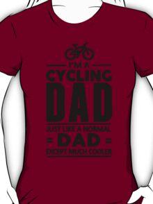I'm A Cycling Dad! Tshirts, Stickers, Mugs, Bags T-Shirt