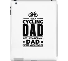 I'm A Cycling Dad! T Shirts, Stickers and Other Gifts iPad Case/Skin