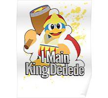 I Main King Dedede - Super Smash Bros. Poster