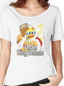 I Main King Dedede - Super Smash Bros. Women's Relaxed Fit T-Shirt