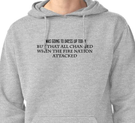 Then the Fire Nation Attacked Pullover Hoodie