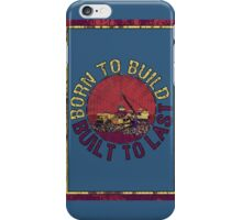 Born to Build  iPhone Case/Skin