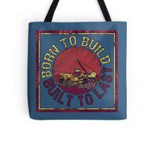 Born to Build  Tote Bag
