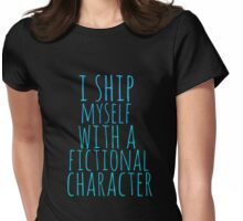 i ship myself with a fictional character Womens Fitted T-Shirt