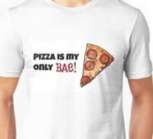 Pizza = Bae Unisex T-Shirt