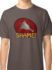 Shame! *ding-a-ling* Classic T-Shirt