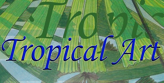 Tropical Art Banner by PhoenixArt