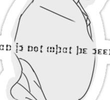 Stan is Not What He Seems 1 Sticker