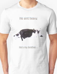 He aint Heavy..He's my Brother... T-Shirt