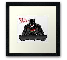 BatShit Serious Framed Print