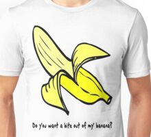Want a bite out of my banana? Unisex T-Shirt