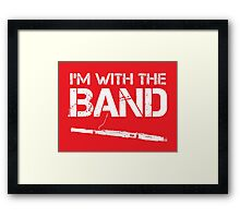 I'm With The Band - Bassoon (White Lettering) Framed Print