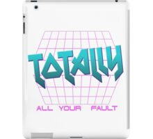 TOTALLY ALL YOUR FAULT iPad Case/Skin