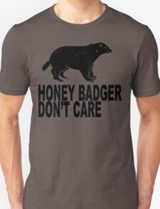 Honey Badgers Don't Care  T-Shirt