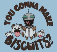 You Gonna Make Biscuits?! T-Shirt