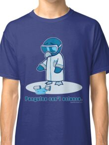 Penguins can't science. Classic T-Shirt