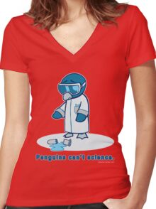 Penguins can't science. Women's Fitted V-Neck T-Shirt