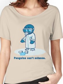 Penguins can't science. Women's Relaxed Fit T-Shirt