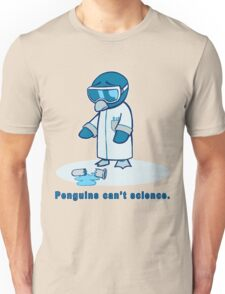 Penguins can't science. Unisex T-Shirt