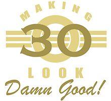 Making 30 Look Good by thepixelgarden