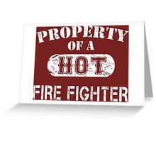 Property Of A Hot Firefighter - Unisex T shirt Greeting Card