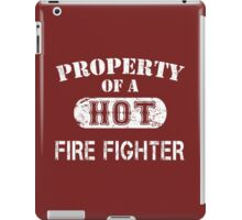 Property Of A Hot Firefighter - Unisex T shirt iPad Case/Skin