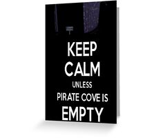 Five Nights at Freddy's: Keep Calm Unless Pirate Cove is Empty Greeting Card