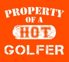 Property Of A Hot Golfer - Unisex T shirt by crazyshirts2015