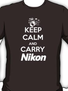 Keep Calm And Carry Nikon T-Shirt