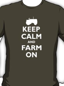 Keep Calm And Farm On Funny T-Shirt
