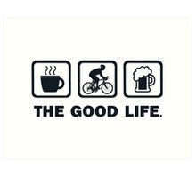 Coffee Cycling Beer The Good Life Art Print