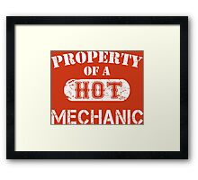 Property Of A Hot Mechanic - Unisex Tshirt Framed Print