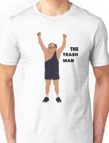 Its always sunny in Philadelphia The trashman Unisex T-Shirt