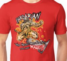 Barbarian - Who Needs Armor When You Have RAGE?! Unisex T-Shirt