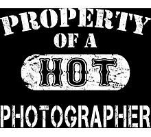 Property Of A Hot Photographer - Unisex Tshirt Photographic Print