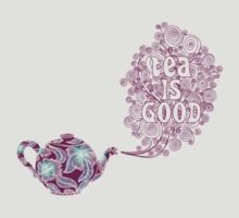 Tea is Good T-Shirt