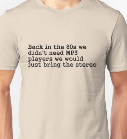 The 80s in stereo Unisex T-Shirt