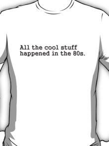 All the cool stuff T-Shirt