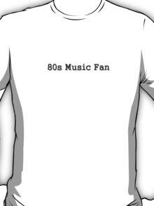80s Music Fan T-Shirt
