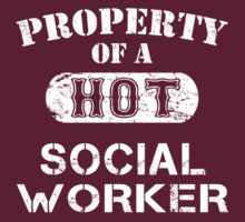 Property Of A Hot Social Worker - Unisex Tshirt by crazyshirts2015